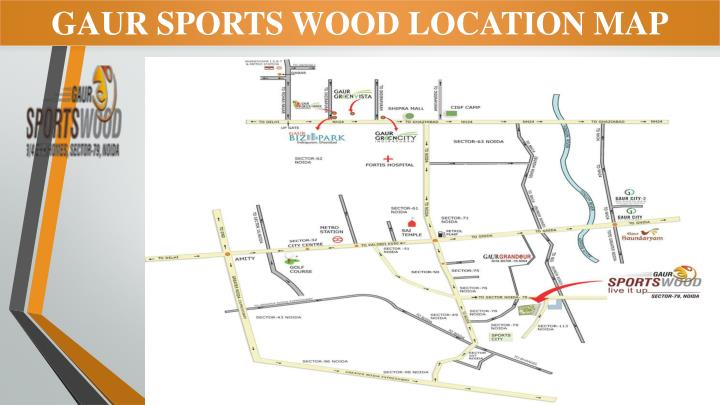 GAUR SPORTS WOOD LOCATION MAP