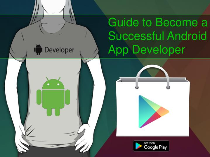 Guide to Become a Successful Android App Developer
