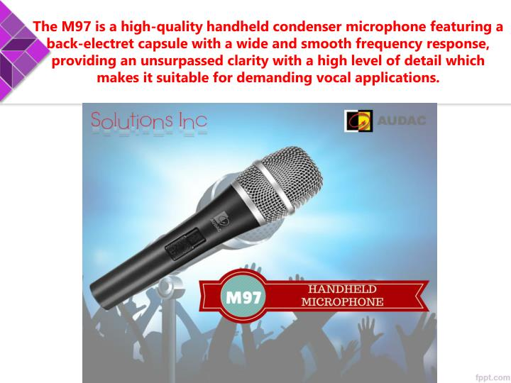 The M97 is a high-quality handheld condenser microphone featuring a back-electret capsule with a wide and smooth frequency response, providing an unsurpassed clarity with a high level of detail which makes it suitable for demanding vocal applications.