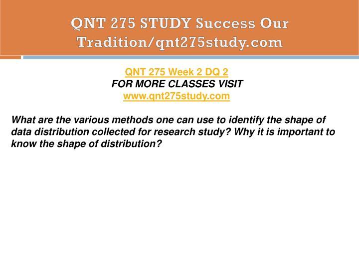 QNT 275 STUDY Success Our Tradition/qnt275study.com