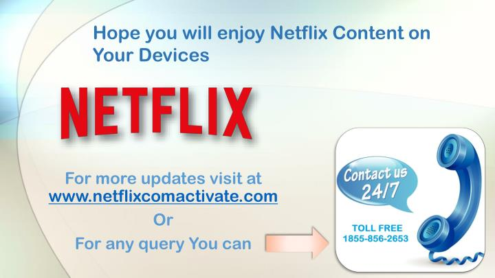 Hope you will enjoy Netflix Content on Your Devices