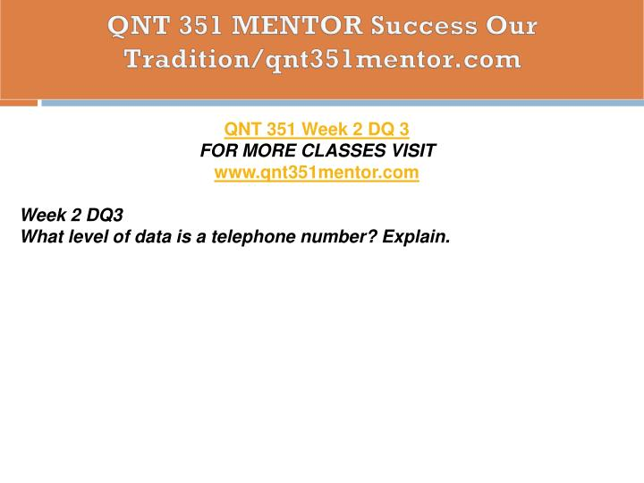 QNT 351 MENTOR Success Our Tradition/qnt351mentor.com