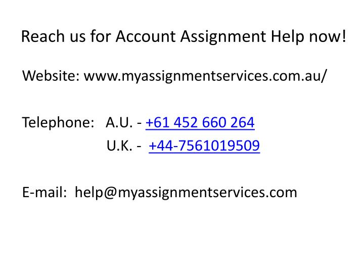 Reach us for Account Assignment Help now!