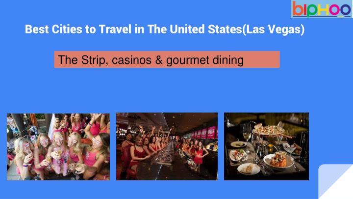The Strip, casinos & gourmet dining
