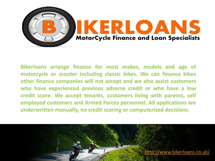 Bikerloans arrange finance for most makes, models and age of