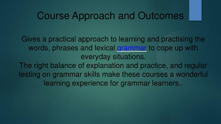 Course Approach and Outcomes