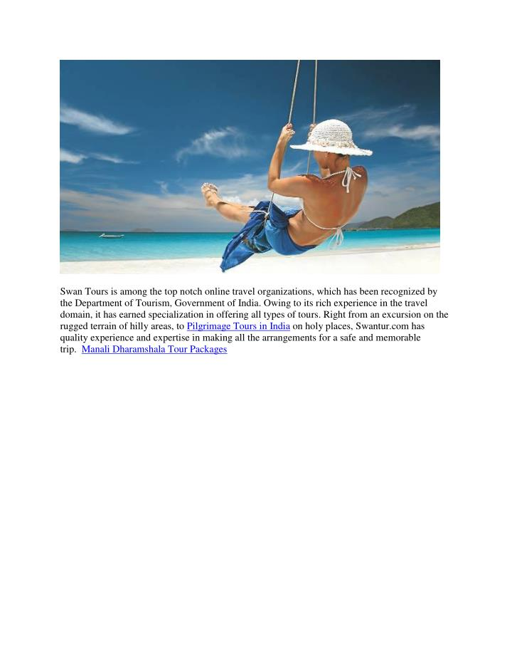 Swan Tours is among the top notch online travel organizations, which has been recognized by