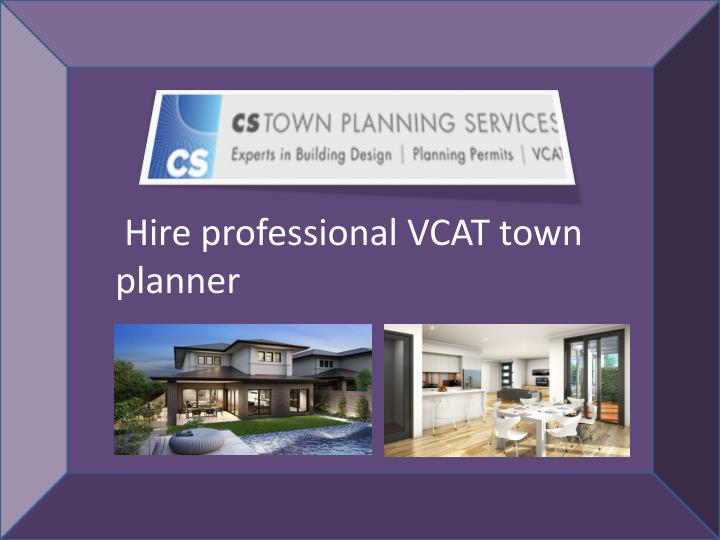 Hire professional VCAT town planner