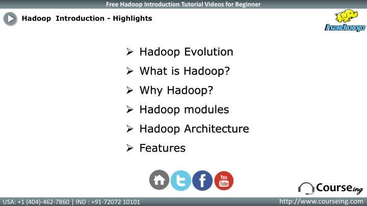Hadoop  Introduction - Highlights