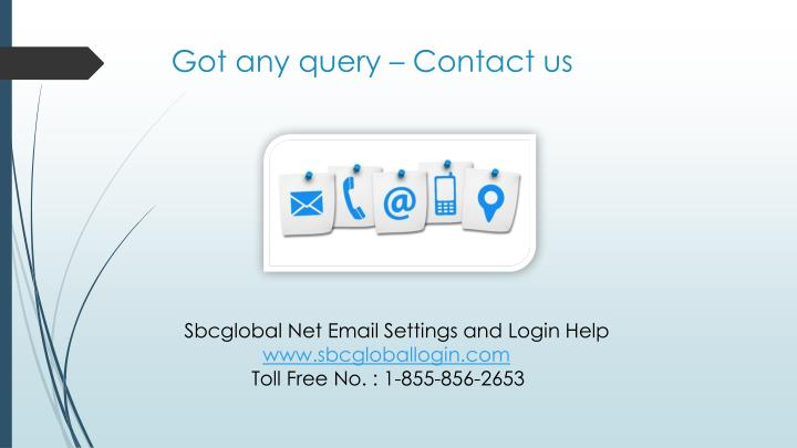 Got any query – Contact us