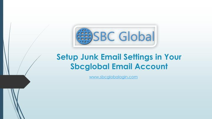 Setup junk email settings in your sbcglobal email account