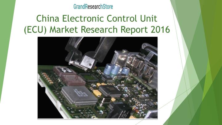 China Electronic Control Unit (ECU) Market Research Report 2016