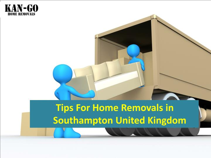 Tips For Home Removals in      Southampton United Kingdom