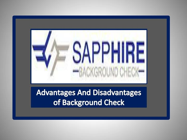 Advantages And Disadvantages of Background Check