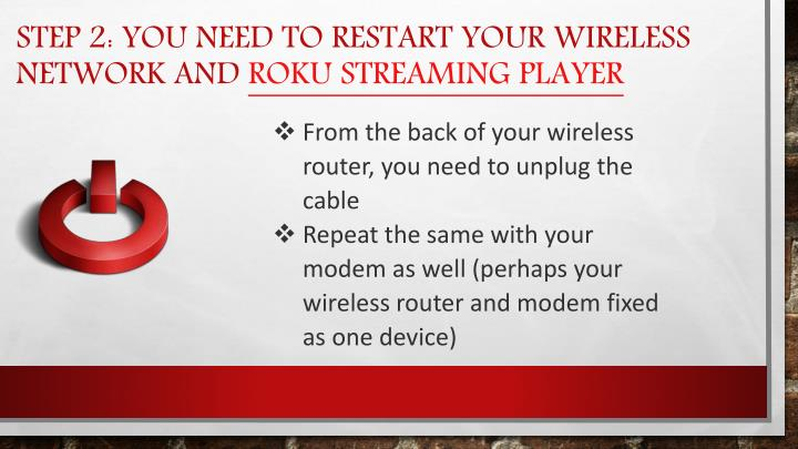 Step 2: You need to restart your wireless network and