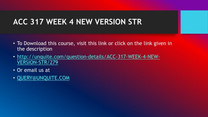 ACC 317 WEEK 4 NEW VERSION STR
