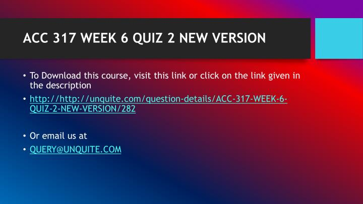 Acc 317 week 6 quiz 2 new version1