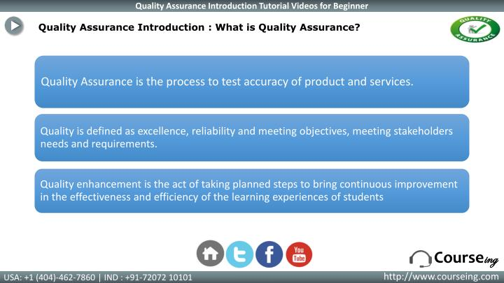 Quality Assurance Introduction : What is Quality Assurance?