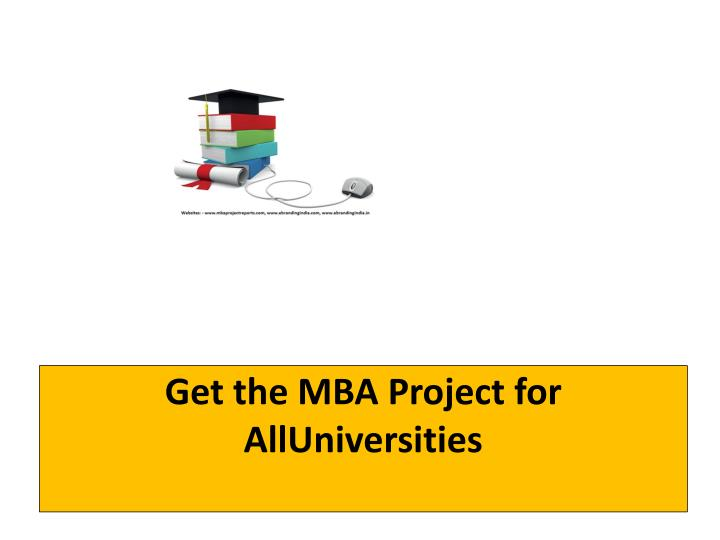 Get the mba project for alluniversities