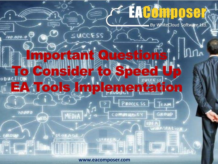 Important questions to consider to speed up ea tools implementation