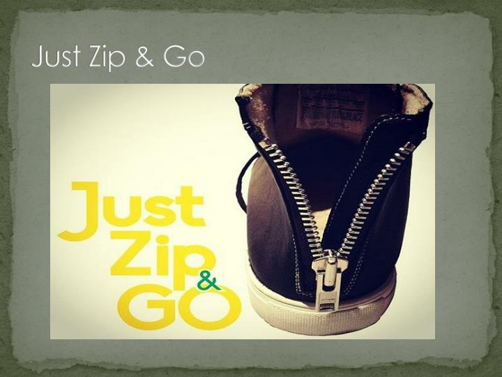 Just Zip & Go