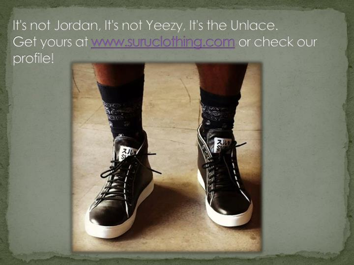 It's not Jordan, It's not Yeezy, It's the Unlace.