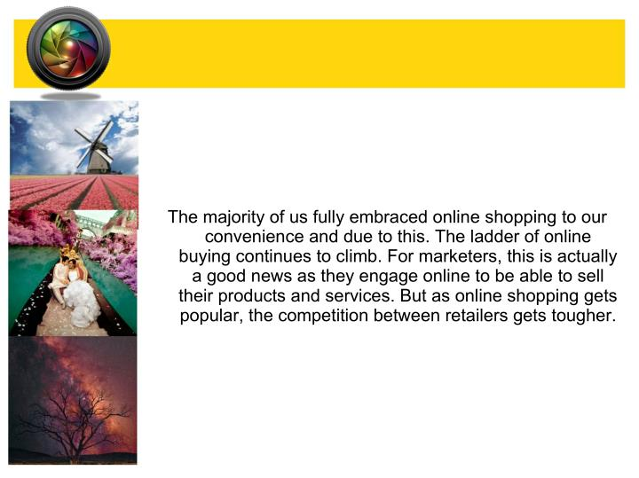 The majority of us fully embraced online shopping to our