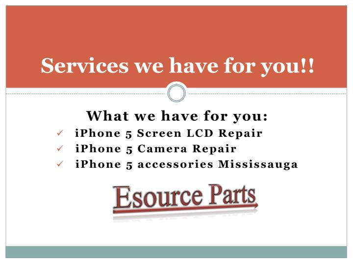 Services we have for you!!