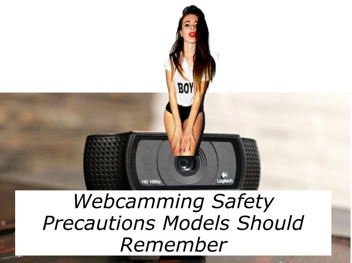 Webcamming Safety