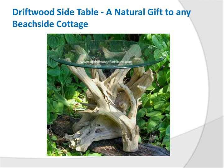 Driftwood side table a natural gift to any beachside cottage