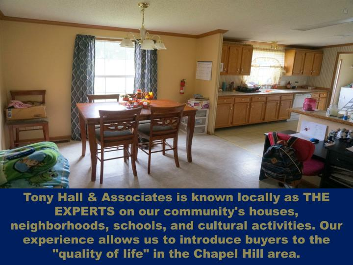 Tony Hall & Associates is known locally as THE EXPERTS on our community's houses, neighborhoods, sch...