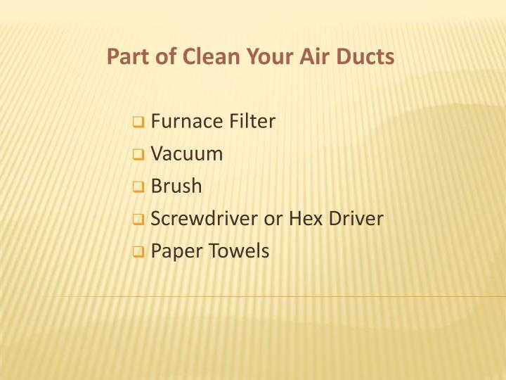 Part of Clean Your Air Ducts