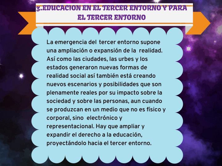 3.EDUCACION EN EL TERCER ENTORNO Y PARA