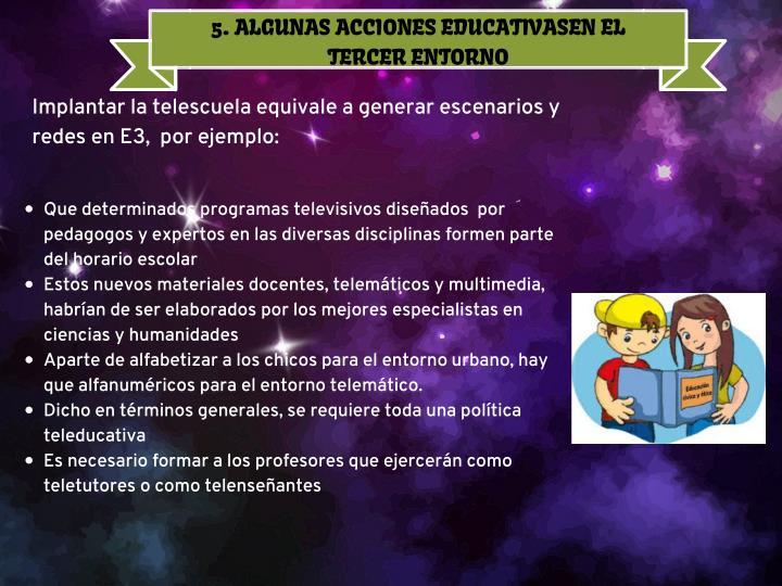 5. ALGUNAS ACCIONES EDUCATIVASEN EL