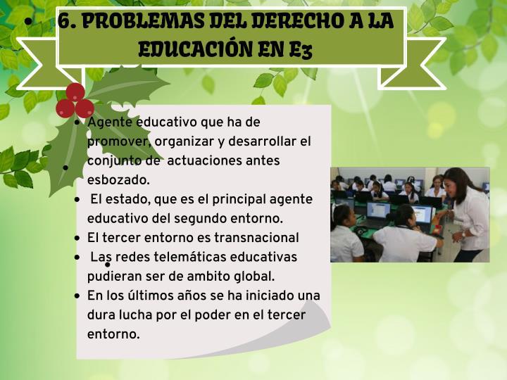 6. PROBLEMAS DEL DERECHO A LA