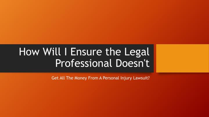 How will i ensure the legal professional doesn t