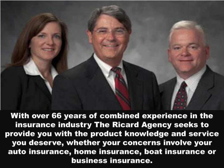 With over 66 years of combined experience in the insurance industry The Ricard Agency seeks to provi...
