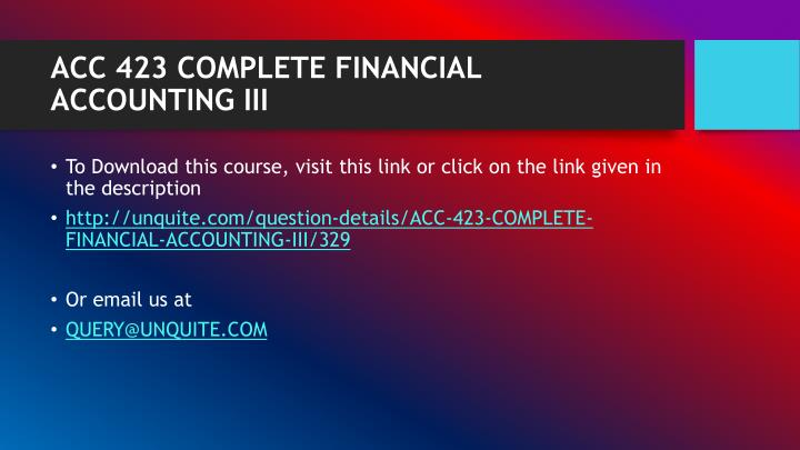 ACC 423 COMPLETE FINANCIAL ACCOUNTING III