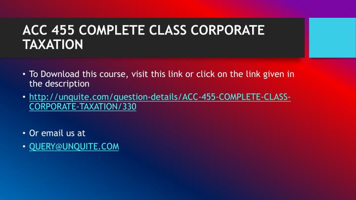 Acc 455 complete class corporate taxation1
