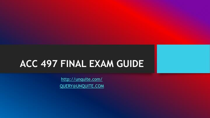 Acc 497 final exam guide