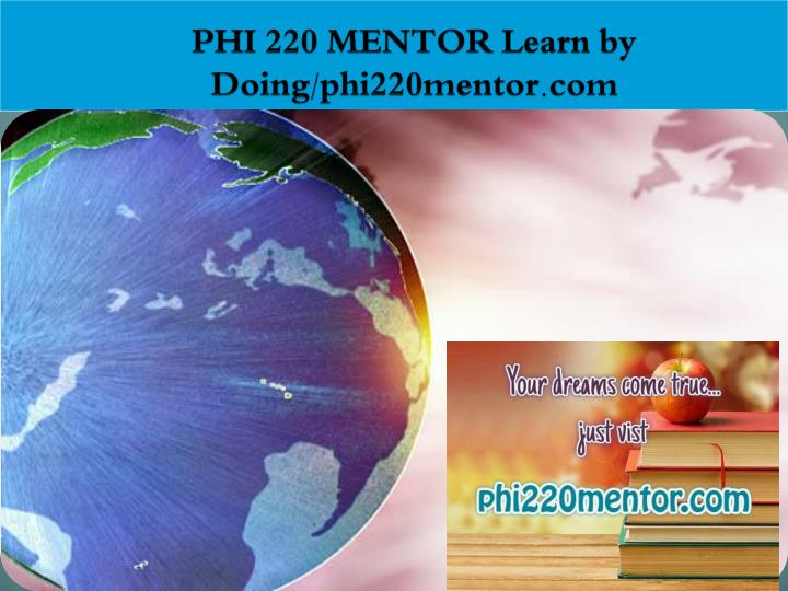 Phi 220 mentor learn by doing phi220mentor com