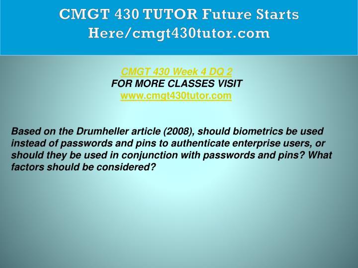 CMGT 430 TUTOR Future Starts Here/cmgt430tutor.com