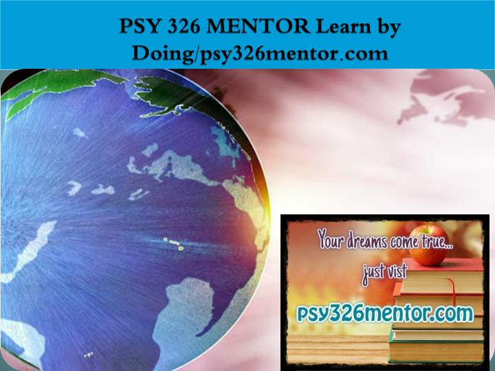 Psy 326 mentor learn by doing psy326mentor com