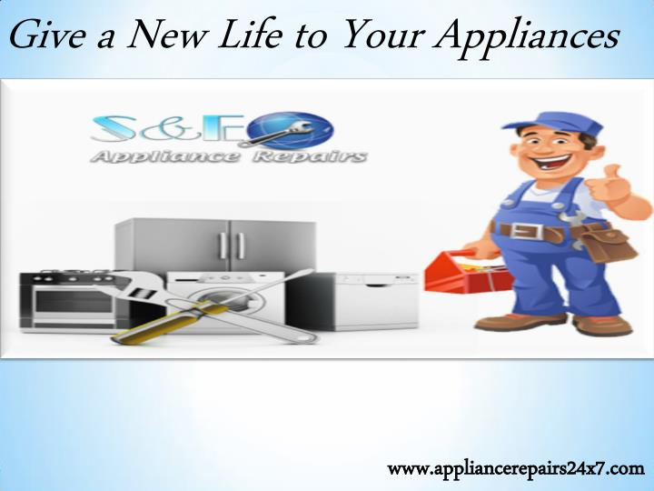 Give a New Life to Your Appliances