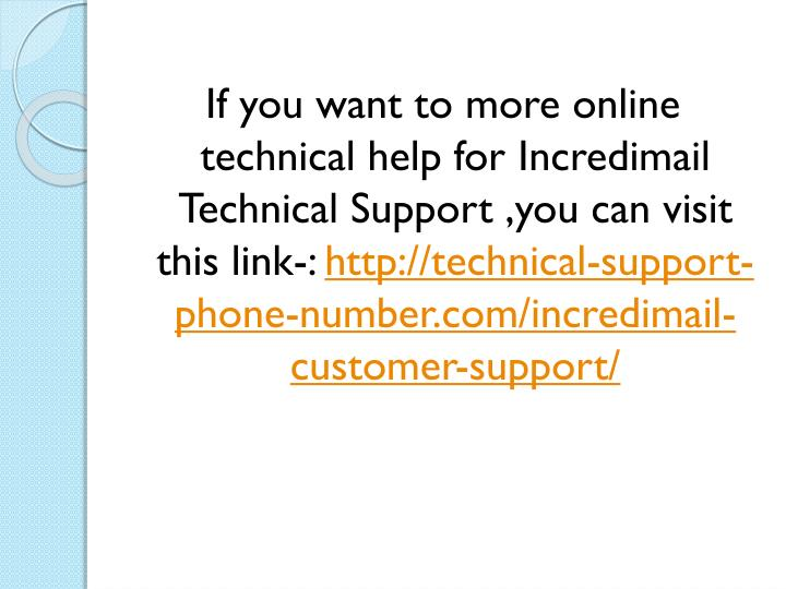 If you want to more online technical help for