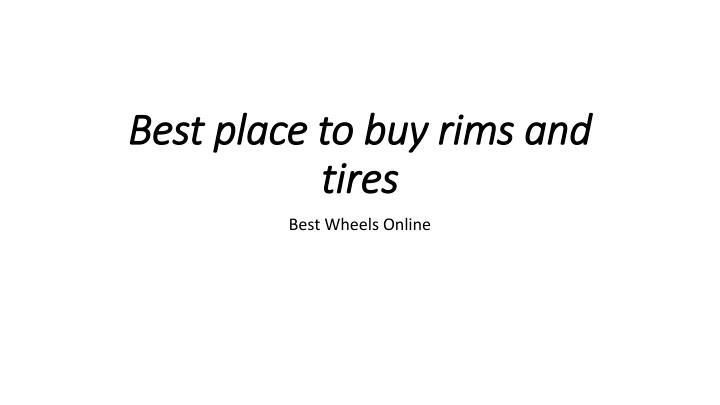 Best place to buy rims and tires
