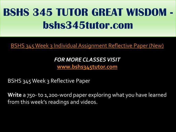 BSHS 345 TUTOR GREAT WISDOM - bshs345tutor.com