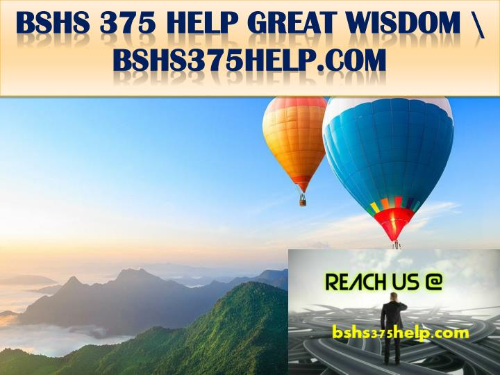Bshs 375 help great wisdom bshs375help com