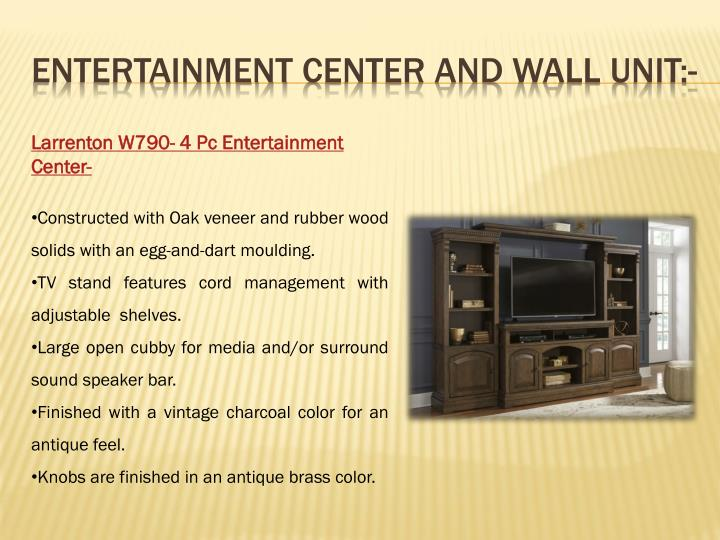 Entertainment Center and Wall Unit:-