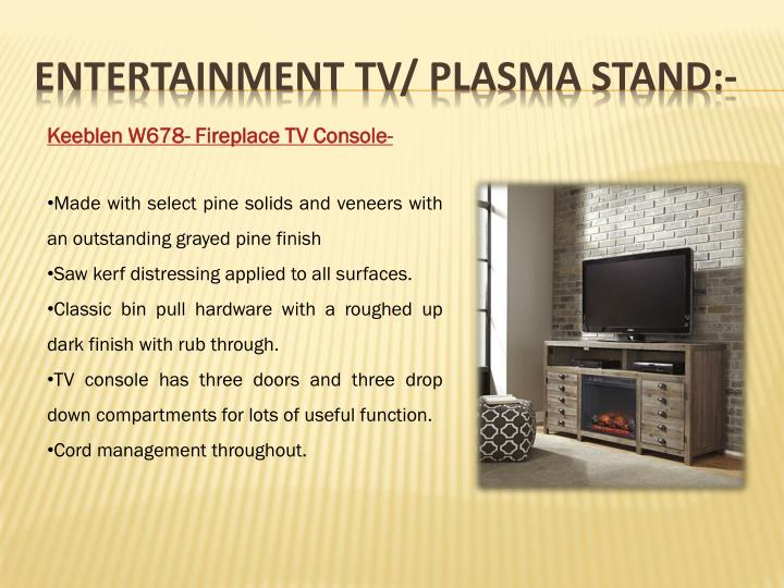 Entertainment TV/ Plasma stand:-